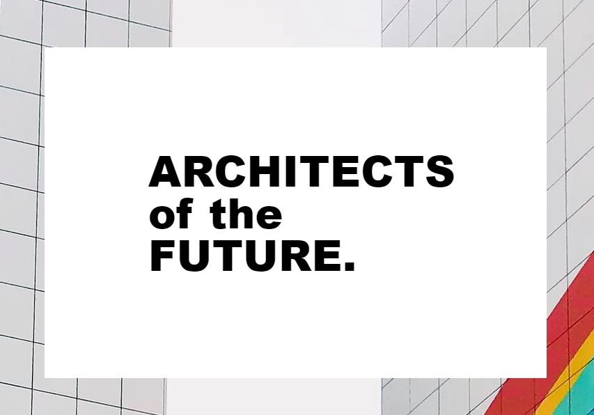 architects of the future